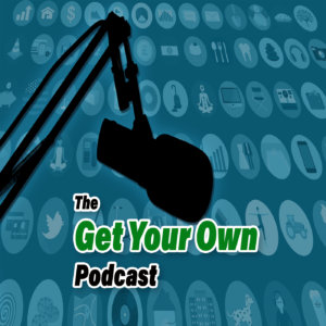 The Get Your Own Podcast